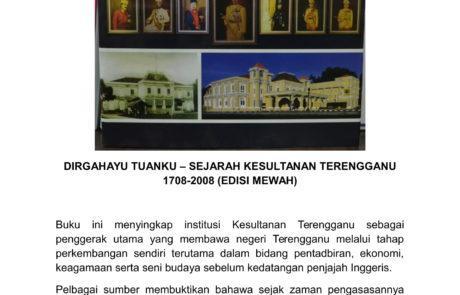 DIRGAHAYU TUANKU - SEJARAH KESULTANAN TERENGGANU 1708-2008 - EDISI MEWAH (RM250.00)