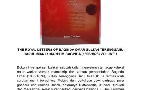 THE ROYAL LETTERS OF BAGINDA OMAR 1806-1876 Vol 1(Kulit Tebal - RM300.00) (Kulit Nipis - RM220.00)